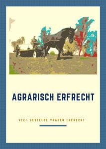 Agrarisch recht - erfrecht - Boerderij - Bedrijfsovername